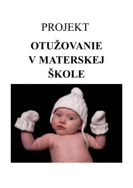 dokument k stiahnutiu: PROJEKT-OTUŽOVANIE V MŠ 2013-2014