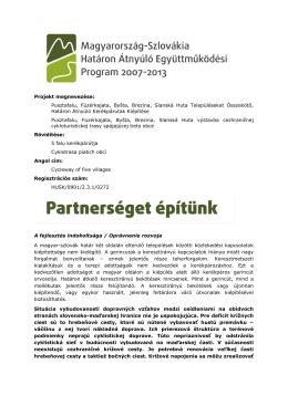 Projekt megnevezése: Pusztafalu, Füzérkajata, Byšta, Brezina