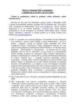 správu o činnosti primátora mesta a MsÚ