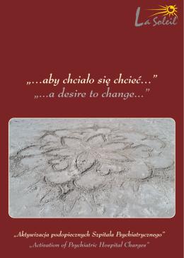 """""""…aby chciało się chcieć…"""" """"...a desire to change..."""""""