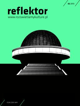 Reflektorze 02/2013 - reflektor – rozświetlamy kulturę