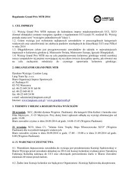 Regulamin Grand Prix MTB 2014 1. CEL IMPREZY 1.1. Wyścig