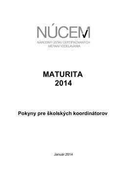 Maturita 2014/Pokyny pre školských koordinátorov