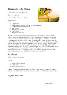Cheese cake Lucky Miškovej Prajeme dobrú chuť.