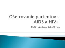 Ošetrovanie pacientov s AIDS a HIV+ (súbor: ospahiv