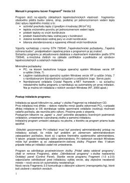 1 Manuál k programu Isover Fragment© Verzia 3.0 Program slúži na