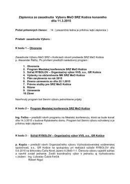 Zápisnica zo zasadnutia Výboru MsO SRZ Košice konaného dňa