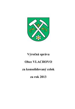 Výročná správa Obce VLACHOVO za konsolidovaný celok za rok