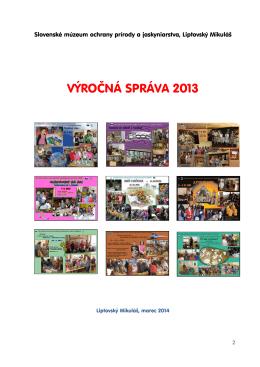 VÝROČNÁ SPRÁVA 2013 - Slovenské múzeum ochrany prírody a