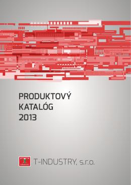 PRODUKTOVÝ KATALÓG 2013 - T