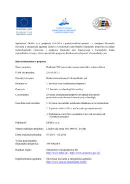 Prijímateľ: DEMA s.r.o. Miesto realizácie projektu: Lieskovská cesta