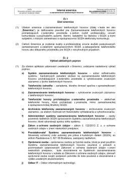 (1) Účelom smernice o zaznamenávaní telefonických hovorov