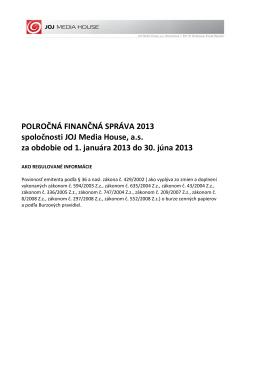 POLROČNÁ FINANČNÁ SPRÁVA 2013 spoločnosti JOJ Media
