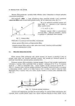 5. MERANIED Ĺ Ž OK Meranie dĺžok predstavuje v geodézii druhý