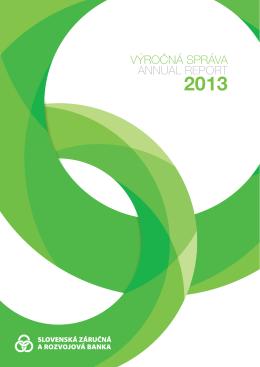 Annual report 2013 - Slovenská záručná a rozvojová banka, as