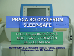 Práca so cyclerom SLEEP-SAFE - kongres 2006