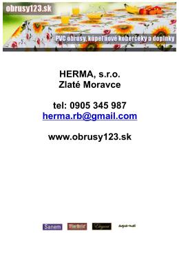 HERMA, s.r.o. Zlaté Moravce tel: 0905 345 987 www.obrusy123.sk