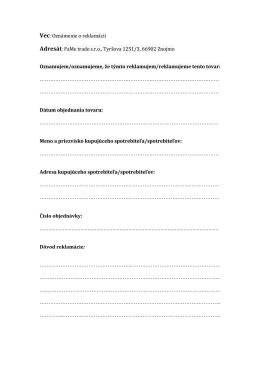 Vec: Oznámenie o reklamácii Adresát: FaMe trade s.r.o., Tyršova