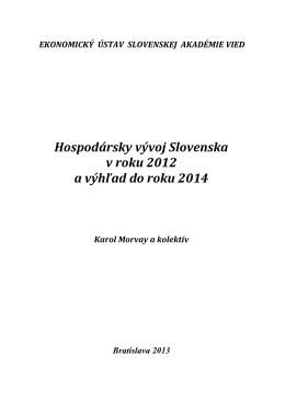 Hospodársky vývoj Slovenska v roku 2012 a výhľad do roku 2014