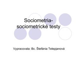 Sociometria- sociometrické testy