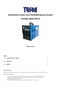 Multifunkční svářecí stroj TIG/MMA/plasma řezačka TUCANA 160DC