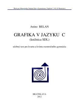 GRAFIKA V JAZYKU C (knižnica SDL)