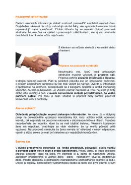 PRACOVNÉ STRETNUTIE Cieľom osobných rokovaní je získať