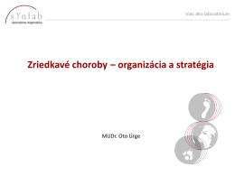 Zriedkavé choroby – organizácia a stratégia