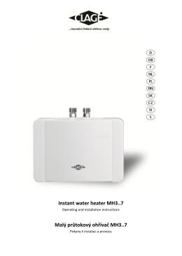 f=clage-mh-4-pokyny-k-instalaci-a-provozu.pdf;Instant water heater MH3..7 Malý průtokový ohřívač