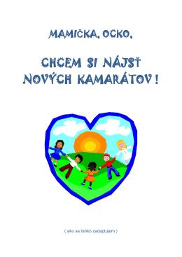 CHCEM SI NÁJSŤ NOVÝCH KAMARÁTOV ! - detske