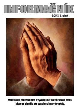 Modlitba má obrovskú moc a vyvoláva reťazové reakcie dobra, ktoré