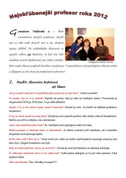 1. PaedDr. Slavomíra Kušnírová -45 hlasov