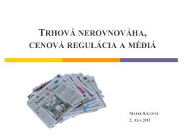 Trhová nerovnováha, regulácia a médiá