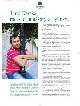 Juraj Kemka, rád sadí muškáty a bylinky