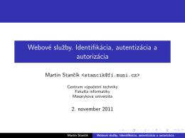 Webové služby. Identifikácia, autentizácia a autorizácia