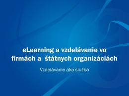eLearning a vzdelávanie vo firmách a štátnych organizáciách