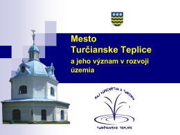 Okres a mesto Turčianske Teplice ako centrum rozvoja Turca