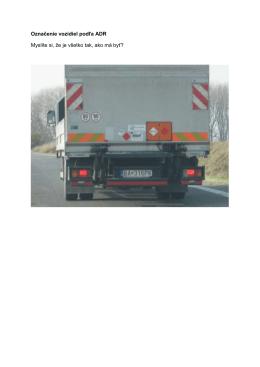 Označenie vozidiel podľa ADR Myslíte si, že je všetko tak