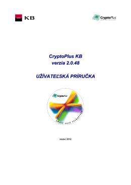 CryptoPlus KB verzia 2.0.48 UŽÍVATEĽSKÁ PRÍRUČKA