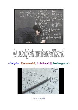 Čebyšev, Kovalevská, Lobačevskij, Kolmogorov