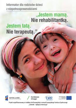 """""""Jestem mamą. Nie rehabilitantką. Jestem tatą. Nie terapeutą."""""""