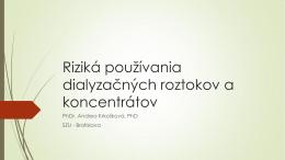 Riziká používania dialyzačných roztokov a