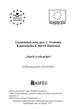 Príloha Ċ - Gymnázium arm. gen. L. Svobodu, Komenského 4