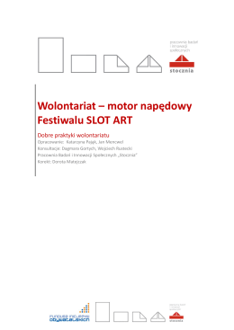 Wolontariat – motor napędowy Festiwalu SLOT ART