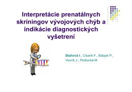 Interpretácie prenatálnych skríningov vývojových chýb a indikácie
