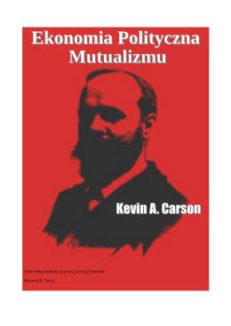 """pobierz książkę - Kevin Carson """"Ekonomia polityczna mutualizmu"""""""