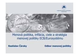 Menová politika, inflácia, ciele a stratégia