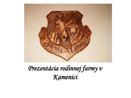 Prezentácia rodinnej farmy v Kamenici