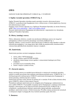 I. Ogólne warunki sprzedaży JUBILEX Sp. J. II. Oferty, katalogi