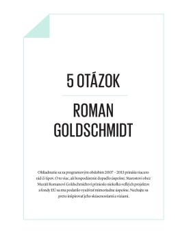 5 otázok Roman Goldschmidt